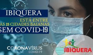 Ibiquera está entre as 23 cidades da Bahia que não possui nenhum caso confirmado da COVID-19